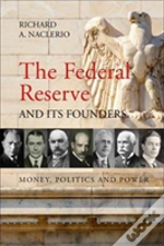 The Federal Reserve And Its Founders