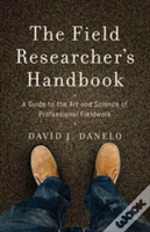 The Field Researchers Handbook
