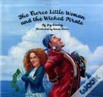 The Fierce Little Woman And The Wicked Pirate