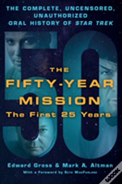 Wook.pt - The Fifty-Year Mission: The Complete, Uncensored, Unauthorized Oral History Of Star Trek: The First 25 Years
