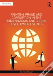 The Fighting Fraud And Corruption In The Humanitarian And Global Development Sector