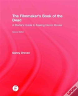 Wook.pt - The Filmmaker'S Book Of The Dead
