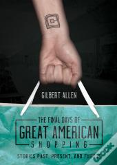 The Final Days Of Great American Shopping