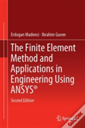 The Finite Element Method And Applications In Engineering Using Ansys(R)