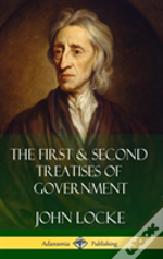 The First & Second Treatises Of Government (Hardcover)
