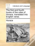 The First And Fourth Books Of The Odes O