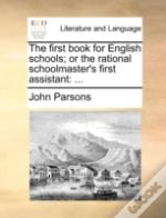 The First Book For English Schools; Or T
