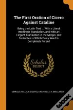 The First Oration Of Cicero Against Cataline