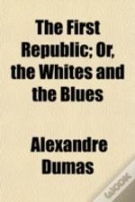 The First Republic; Or, The Whites And T