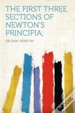 The First Three Sections Of Newton'S Principia;
