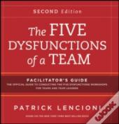 The Five Dysfunctions Of A Team: Facilitator Guide Set