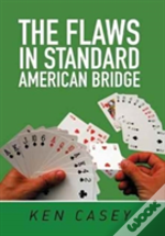 The Flaws In Standard American Bridge