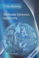 The Flexible Electronics Opportunity In 21st Century Manufacturing
