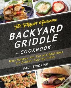 Wook.pt - The Flippin Awesome Backyard Griddle Cookbook