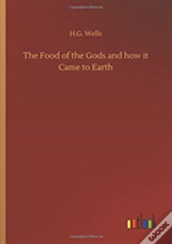 Wook.pt - The Food Of The Gods And How It Came To Earth