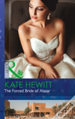 The Forced Bride Of Alazar (Seduced By A Sheikh, Book 2)