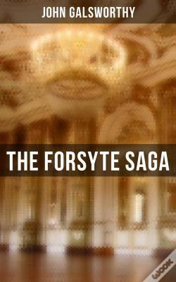 Wook.pt - The Forsyte Saga - Complete Series: The Man Of Property, Indian Summer Of A Forsyte, In Chancery, Awakening & To Let