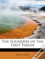 The Founders Of The First Parish