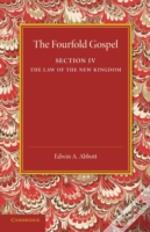The Fourfold Gospel: Volume 4, The Law Of The New Kingdom