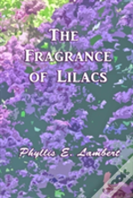 The Fragrance Of Lilacs