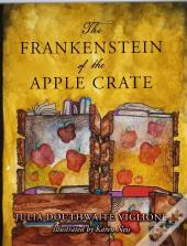 The Frankenstein Of The Apple Crate