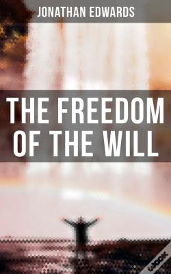 Wook.pt - The Freedom Of The Will