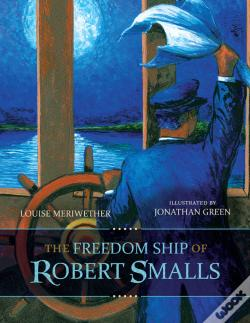 Wook.pt - The Freedom Ship Of Robert Smalls