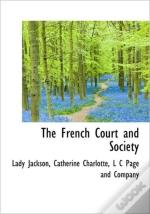 The French Court And Society