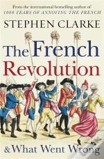 The French Revolution And What Went Wrong /Anglais
