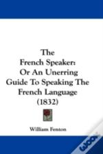 The French Speaker: Or An Unerring Guide