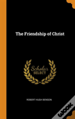 The Friendship Of Christ