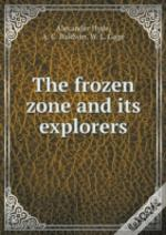 The Frozen Zone And Its Explorers
