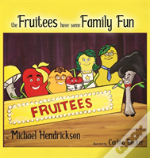 The Fruitees Have Some Family Fun