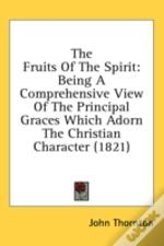 The Fruits Of The Spirit: Being A Compre