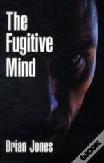 The Fugitive Mind