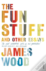 The Fun Stuff And Other Essays