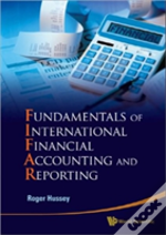 The Fundamentals Of International Financial Reporting And Accounting