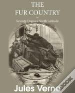 The Fur Country, Or Seventy Degrees Nort