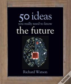 Wook.pt - The Future: 50 Ideas You Really Need To Know