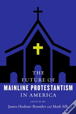 Wook.pt - The Future Of Mainline Protestantism In America
