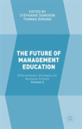The Future Of Management Education; Volume 2