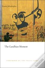 The Gandhian Moment