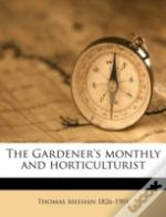 The Gardener'S Monthly And Horticulturis