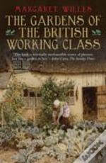 The Gardens Of The British Working Class