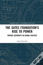 The Gates Foundation S Rise To Powe