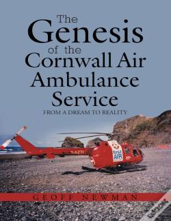 Wook.pt - The Genesis Of The Cornwall Air Ambulance Service: From A Dream To Reality