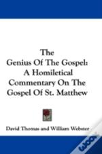 The Genius Of The Gospel: A Homiletical