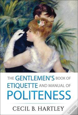 Wook.pt - The Gentlemen'S Book Of Etiquette And Manual Of Politeness