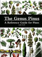 The Genus Pinus: A Reference Guide For Pines