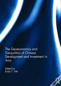 Wook.pt - The Geoeconomics And Geopolitics Of Chinese Development And Investment In Asia